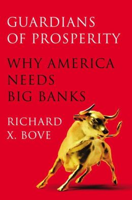Guardians of Prosperity: Why America Needs Big Banks
