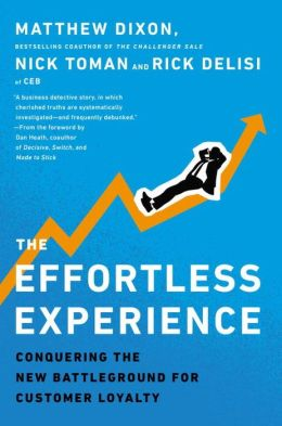 The Effortless Experience: Conquering the New Battleground for Customer Loyalty