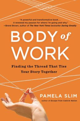 Body of Work: Finding the Thread That Ties Your Story Together