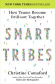 Book Cover Image. Title: SmartTribes:  How Teams Become Brilliant Together, Author: Christine Comaford