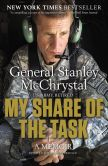 Book Cover Image. Title: My Share of the Task:  A Memoir, Author: General Stanley McChrystal