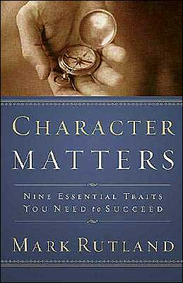 Character Matters: Nine Essential Traits You Need to Succeed
