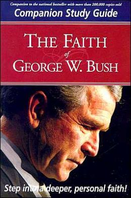 Faith of George W Bush Study Guide: Companion Study Guide
