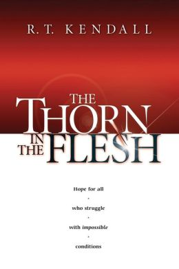Thorn in the Flesh: Hope for All Who Struggle with Impossible Conditions