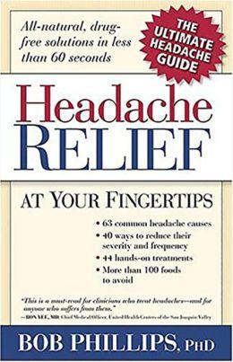 Handbook for Headache Relief: Headache...Be Gone!