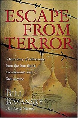 Escape from Terror: A True Story of Deliverance from the Iron Fist of Communism and Nazi Slavery