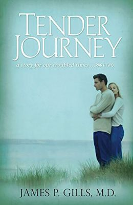 Tender Journey: A Story for Our Troubled Times, Part Two