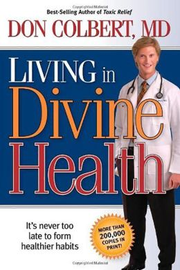 Living in Divine Health: It is Never Too Late to Get on the Road to Healthier Habits