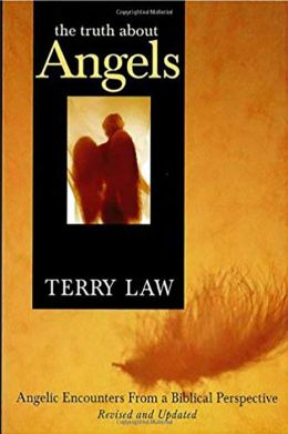 Truth about Angels: Encounters from a Biblical Perspective Revised and Updated