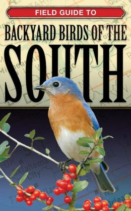 Field Guide to Backyard Birds of the South