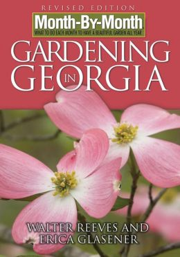 Month-by-Month Gardening in Georgia: What to Do Each Month to Have a Beautiful Garden All Year