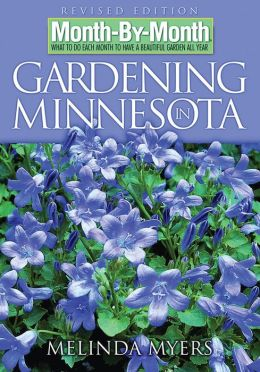 Month-by-Month Gardening in Minnesota: What to Do Each Month to Have a Beautiful Garden All Year