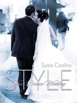 Style Your Dream Wedding