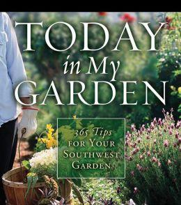 Today in My Garden Southwestern
