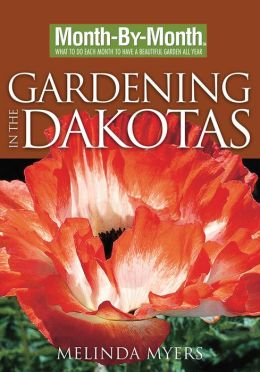Month-By-Month Gardening in the Dakotas