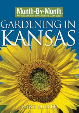 Month-by-Month Gardening in Kansas: What to Do Each Month to Have a Beautiful Garden All Year