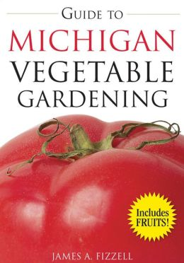 Guide to Michigan Vegetable Gardening