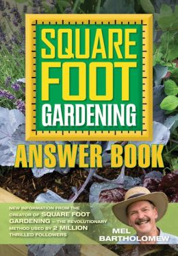 The Square Foot Gardening Answer Book: New Information from the Creator of Square Foot Gardening - the Revolutionary Method Used by 2 Million Thrilled Followers