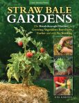 Book Cover Image. Title: Straw Bale Gardens:  The Breakthrough Method for Growing Vegetables Anywhere, Earlier and with No Weeding, Author: Joel Karsten