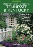 Book Cover Image. Title: Tennessee & Kentucky Month-by-Month Gardening:  What To Do Each Month To Have A Beautiful Garden All Year, Author: Judy Lowe