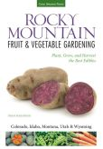 Book Cover Image. Title: Rocky Mountain Fruit & Vegetable Gardening:  Plant, Grow, and Harvest the Best Edibles - Colorado, Idaho, Montana, Utah & Wyoming, Author: Diana Maranhao