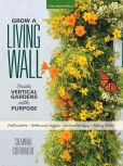 Book Cover Image. Title: Grow a Living Wall:  Create Vertical Gardens with Purpose: Pollinators - Herbs and Veggies - Aromatherapy - Many More, Author: Shawna Coronado