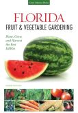 Book Cover Image. Title: Florida Fruit & Vegetable Gardening:  Plant, Grow, and Harvest the Best Edibles, Author: Robert Bowden