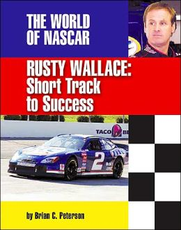 Rusty Wallace: Short Track to Success
