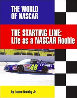 The Starting Line: Life as a NASCAR Rookie