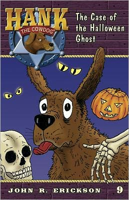 The Case of the Halloween Ghost (Hank the Cowdog Series #9)