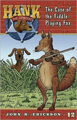The Case of the Fiddle-Playing Fox (Hank the Cowdog Series #12)