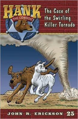 The Case of the Swirling Killer Tornado (Hank the Cowdog Series #25)