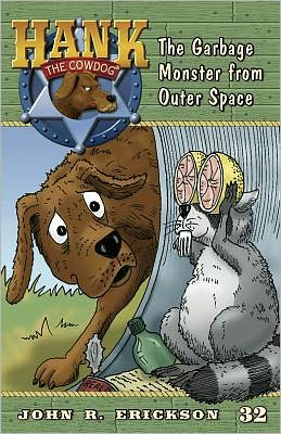 The Garbage Monster from Outer Space (Hank the Cowdog Series #32)
