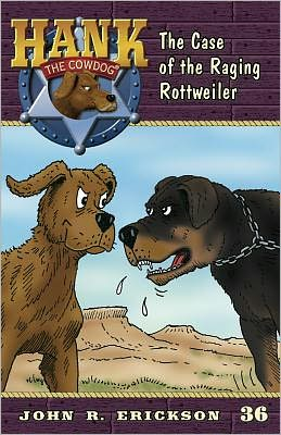 The The Case of the Raging Rottweiler (Hank the Cowdog Series #36)