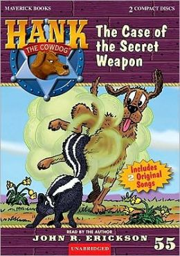 The Case of the Secret Weapon (Hank the Cowdog Series #55)
