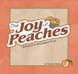 Joy of Peaches: Summer's Succulent Fruit