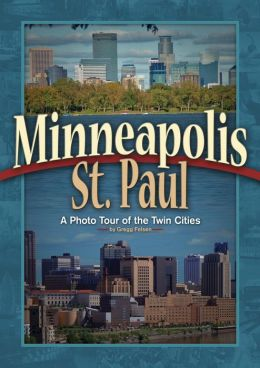 Minneapolis St. Paul: A Photo Tour of the Twin Cities