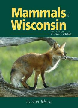 Mammals of Wisconsin: Field Guide