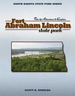 North Dakota State Park Series: Fort Abraham Lincoln