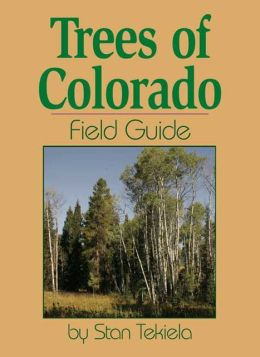 Trees of Colorado Field Guide