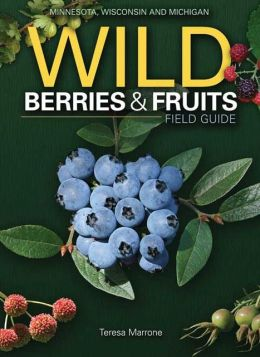 Wild Berries and Fruit Field Guide of Minnesota, Wisconsin and Michigan