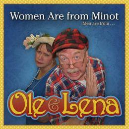 Ole & Lena: Women Are from Minot, Men Are from Uranus