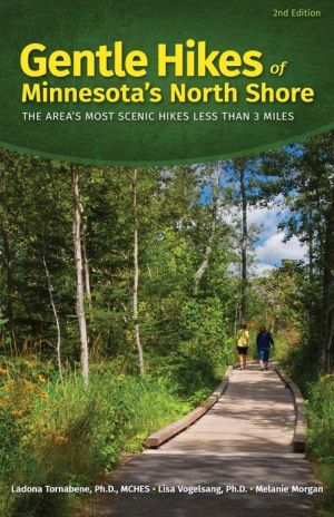 Gentle Hikes of Minnesota's North Shore: The Area's Most Scenic Hikes Under 3 Miles