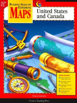 Building Skills by Exploring Maps: United States and Canada