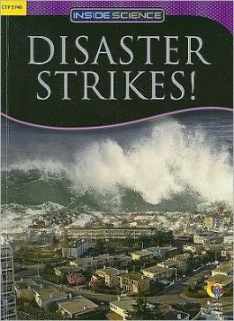 Disaster Strikes! Inside Science Readers
