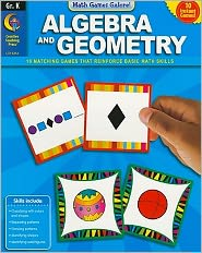 Algebra And Geometry, Gr.K - Math Games Galore