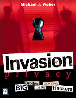 Invasion of Privacy!: Big Brother and the Company Hackers