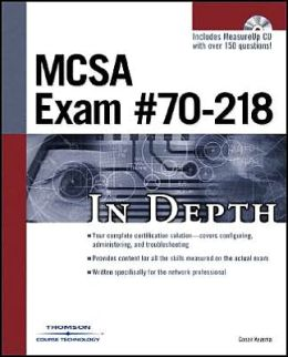 MCSA Exam #70-218 In Depth