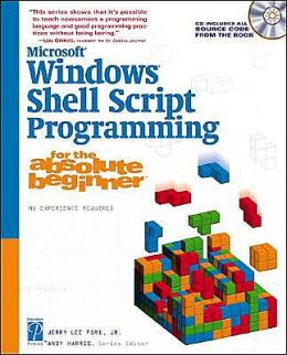 Microsoft Windows Shell Script Programming for the Absolute Beginner