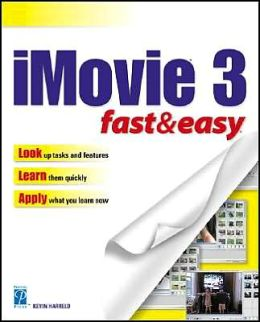 iMovie 3 Fast and Easy